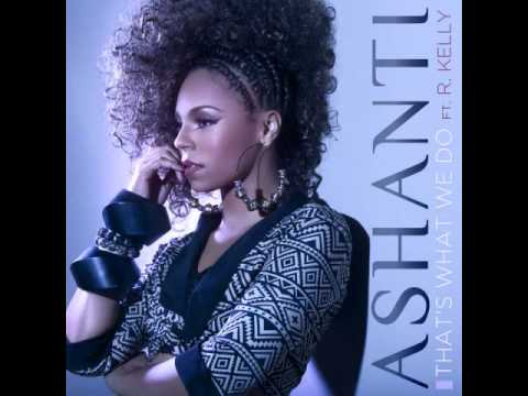 "Ashanti ft. R. Kelly – ""That's What We Do"" [New Music]"
