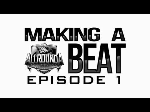 ALLROUNDA Productions – Making A Hiphop Beat (Episode 1) www allrounda com