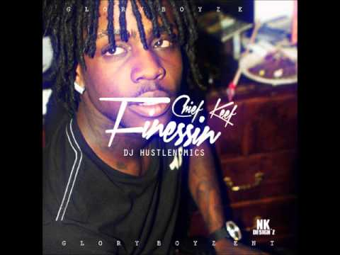 Chief Keef – Finessin [DJ Hustlenomics EXCLUSIVE]