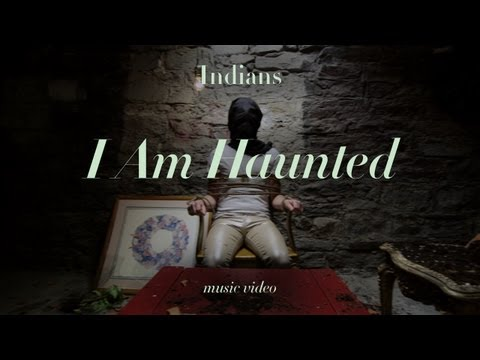 "Indians – ""I Am Haunted"" (Official Music Video)"