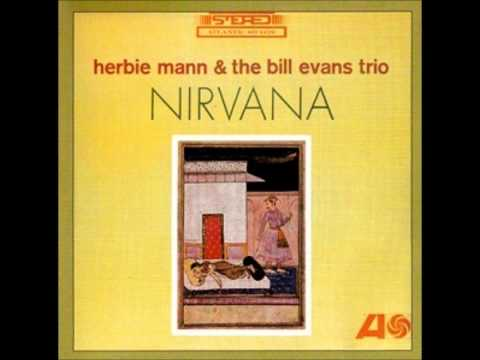 Bill Evans Trio & Herbie Mann Nirvana (Full Album)