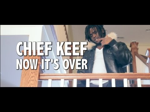 Chief Keef – Now It's Over | Dir. by @BHughesStudios