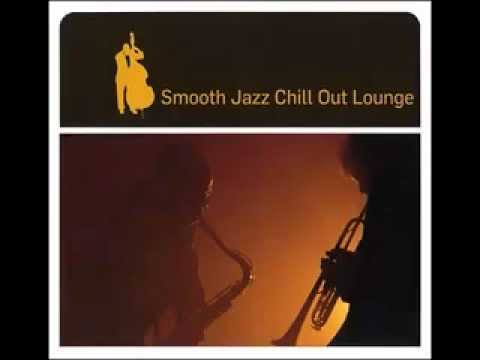 Smooth Jazz Chill Out Lounge [Full album]