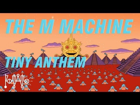 The M Machine – Tiny Anthem [OFFICIAL]