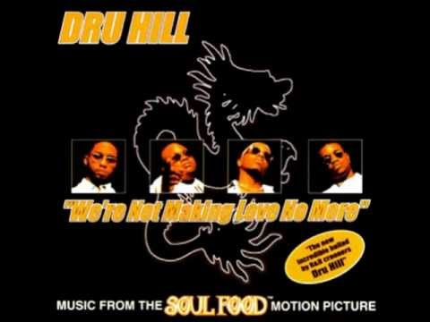 Dru Hill – We're Not Making Love No More