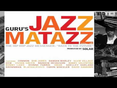 Guru's Jazzmatazz Vol. 4 The Hip Hop Jazz Messenger Back to the Future Full Album