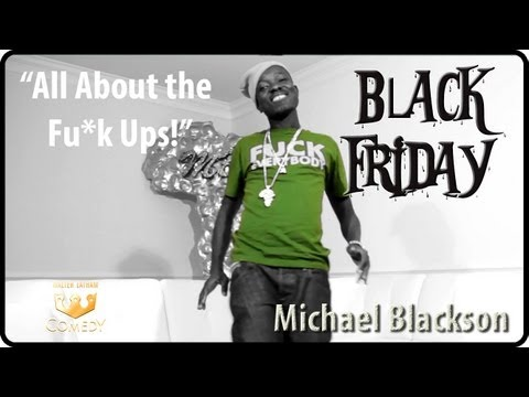 """All About the Fu*k Ups"" Michael Blackson ""Black Friday"" #35"