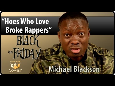 """Hoe's Who Love Broke Rappers"" Michael Blackson- ""Black Friday"" Ep 26"