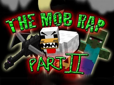 JT Machinima – Minecraft The Mob Rap: Part II