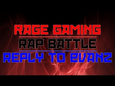 RageGaming Rap Battle Reply to Evanz!