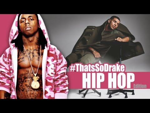 Thats So Drake Hip Hop Edition – Drake lil Wayne
