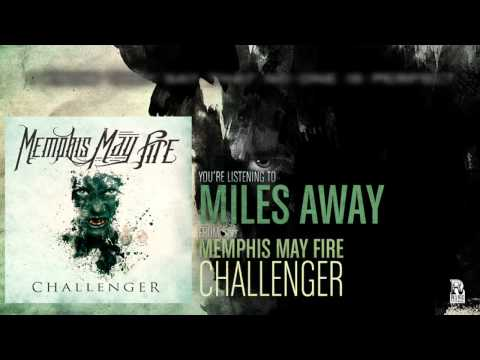 Memphis May Fire – Miles Away (Feat. Kellin Quinn)